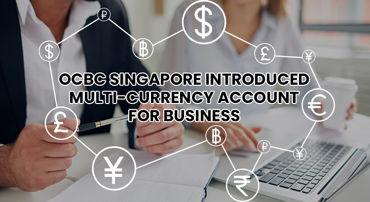 ocbc-singapore-introduced-multi-currency-account-for-business