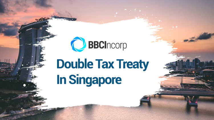 An Introduction To Double Tax Treaty In Singapore