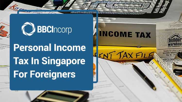 A Guide to Personal Income Tax in Singapore for Foreigners