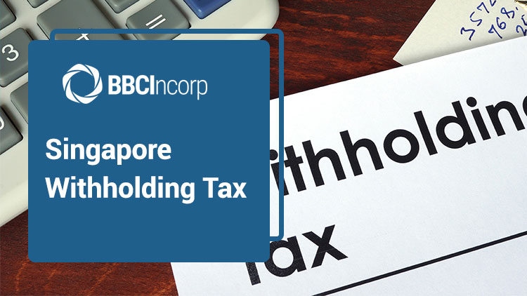 A Guide to Withholding Tax in Singapore