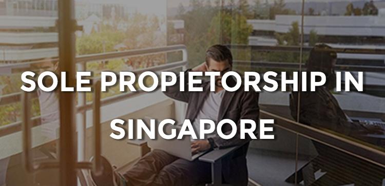 The Go-to Guide to Sole Proprietorship in Singapore