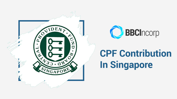 A Guide to CPF Contribution in Singapore