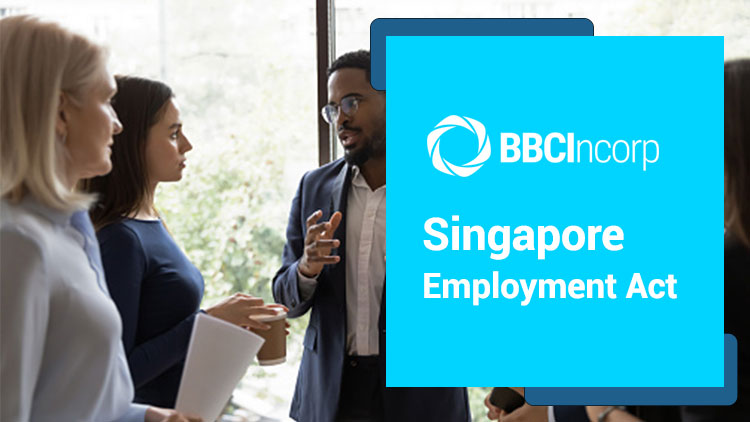 Employment Act in Singapore (Last Updated 2019)