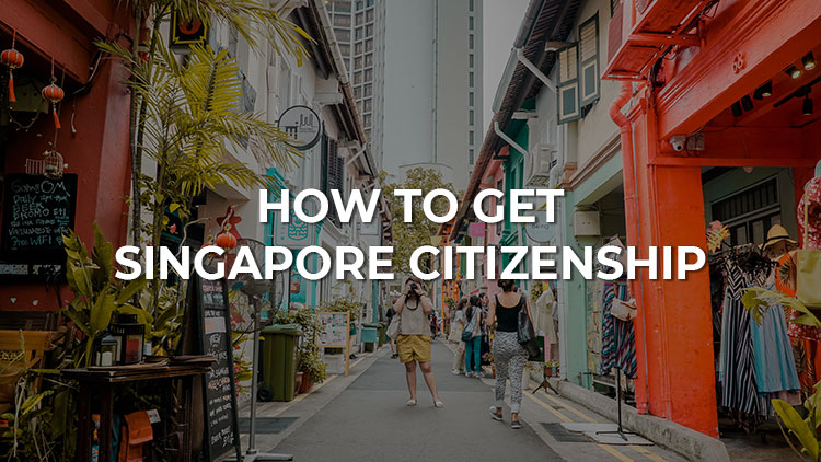 An Overview of How to Get Citizenship in Singapore