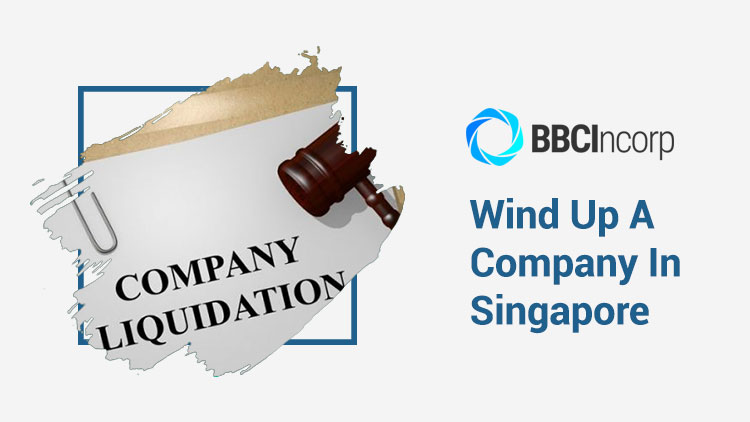 How To Wind Up A Company In Singapore