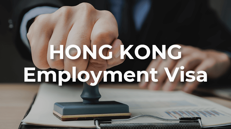 A Complete Guide to Hong Kong Employment Visa