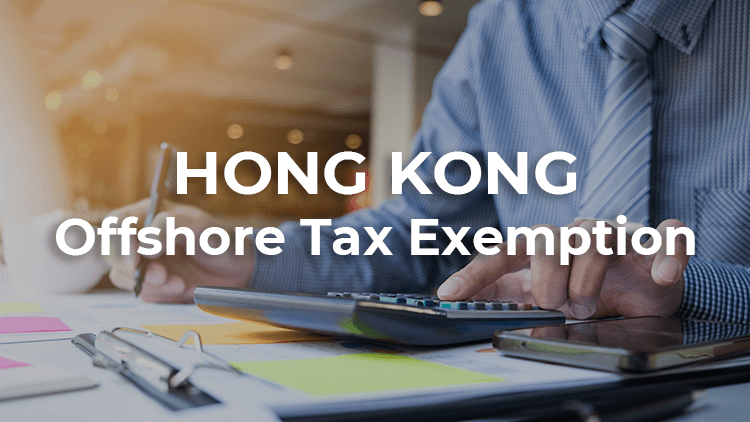 Hong Kong Offshore Tax Exemption: How To Take Its Advantages?