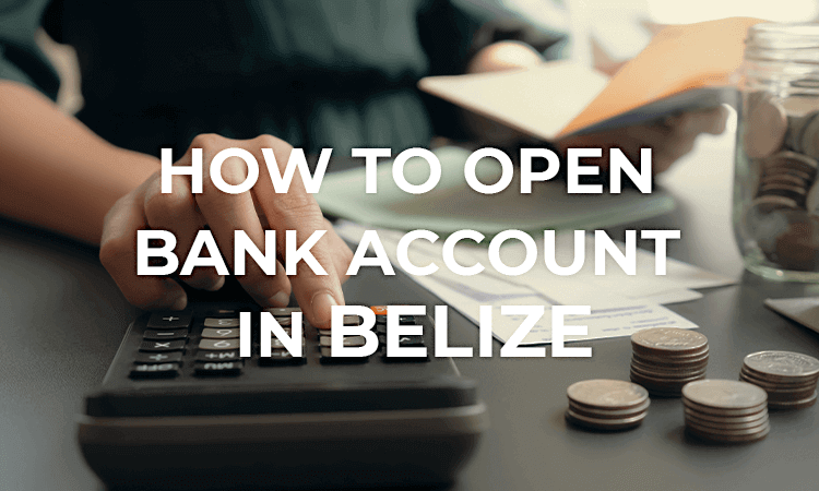 how-to-open-a-business-bank-account-in-belize