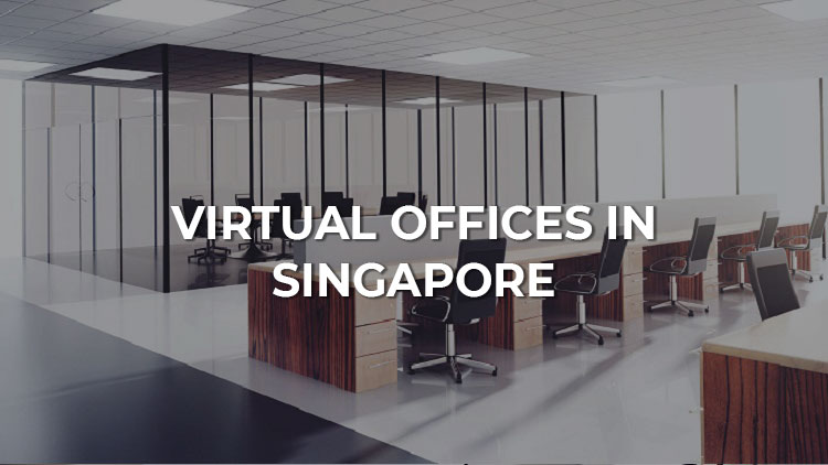 Virtual Offices in Singapore: Why and How to Choose?