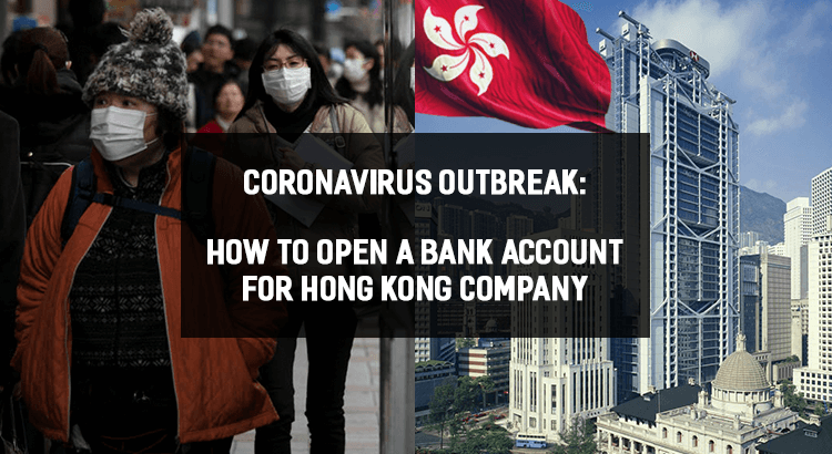 COVID-19 Outbreak: How To Open A Bank Account For Hong Kong Company