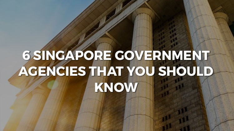6 Singapore Government Agencies That You Should Know