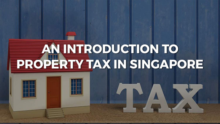 An Introduction To Property Tax In Singapore