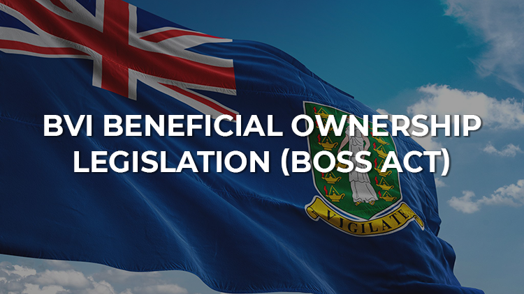 Get To Know BVI Beneficial Ownership Legislation (BOSS Act)