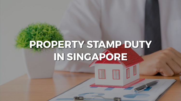 Learning The Basics: Property Stamp Duty In Singapore