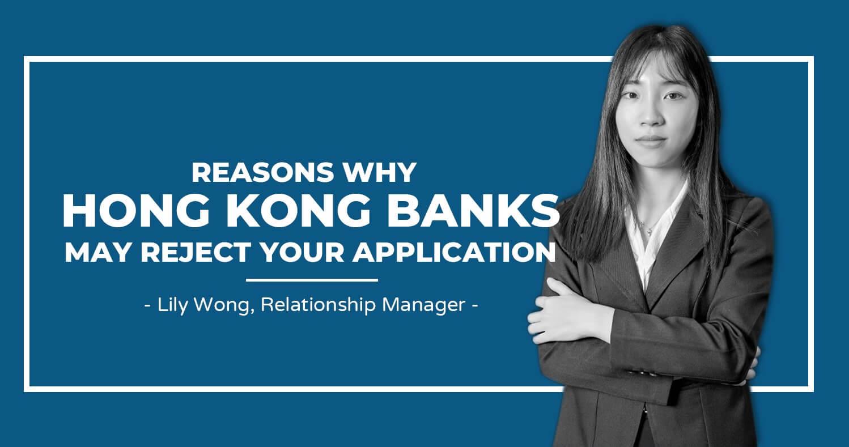 3 Reasons why Hong Kong banks may reject your application