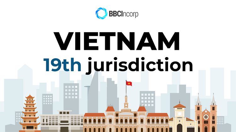 BBCIncorp to conjoin Vietnam in our service list of incorporation jurisdiction