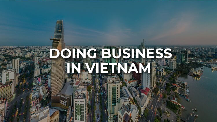 Why Doing Business In Vietnam: Benefits vs Challenges
