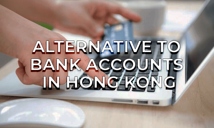 alternative-to-bank-accounts-hong-kong
