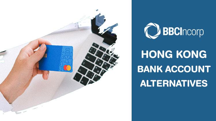 Alternatives to bank accounts in Hong Kong