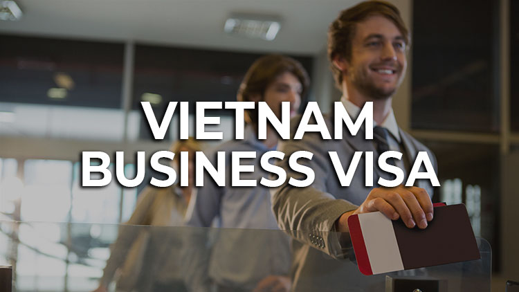 vietnam-business-visa-an-up-to-date-guide-on-how-to-apply