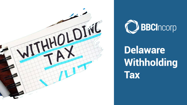 Delaware Withholding Tax: What New Employers Should Know