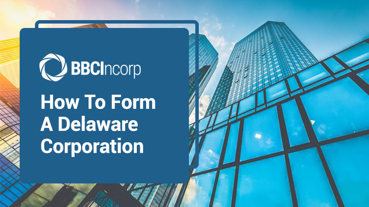 How To Form A Delaware Corporation: A Complete Guidance
