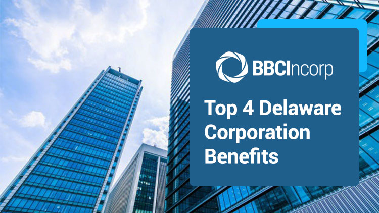 Top 4 Delaware Corporation Benefits You Should Know