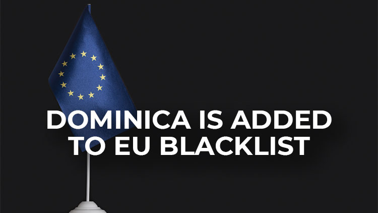 eu-blacklist-2021-updated-dominica-is-a-newly-added-country