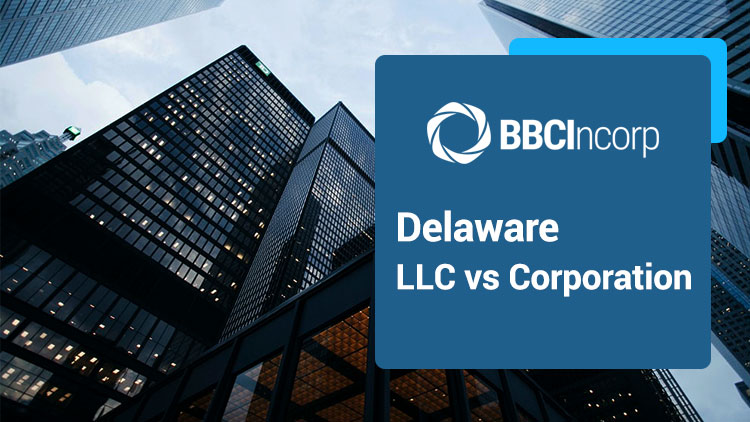 Delaware LLC vs Corporation: Which Is Right For Your Business?
