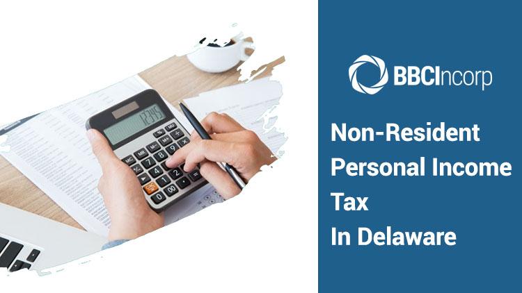 Non-resident Personal Income Tax in Delaware: 2021 Guide