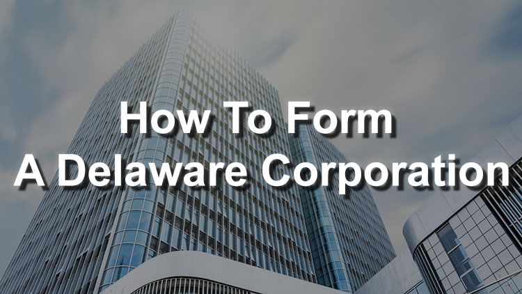 how-to-form-a-delaware-corporation