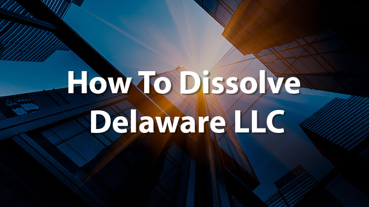 how-to-dissolve-a-delaware-llc