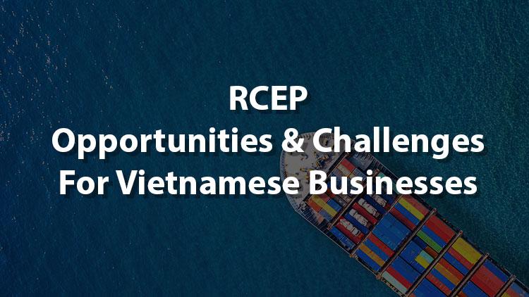 rcep-opportunities-challenges-businesses-in-vietnam