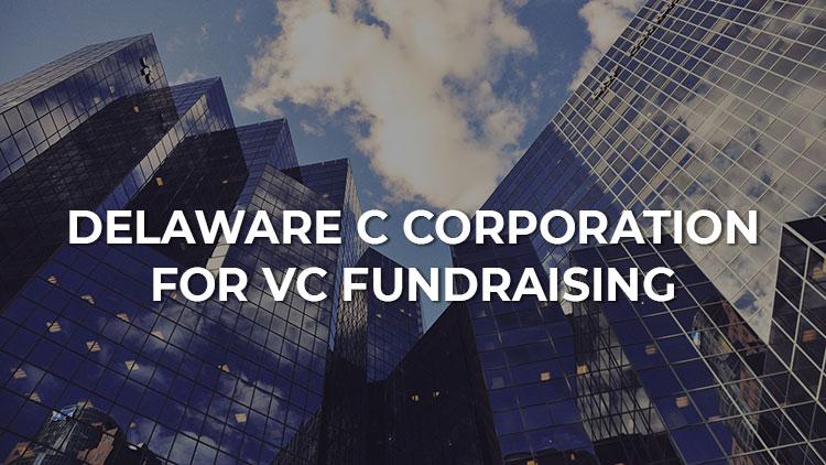 delaware-c-corporations-for-venture-capital-fundraising