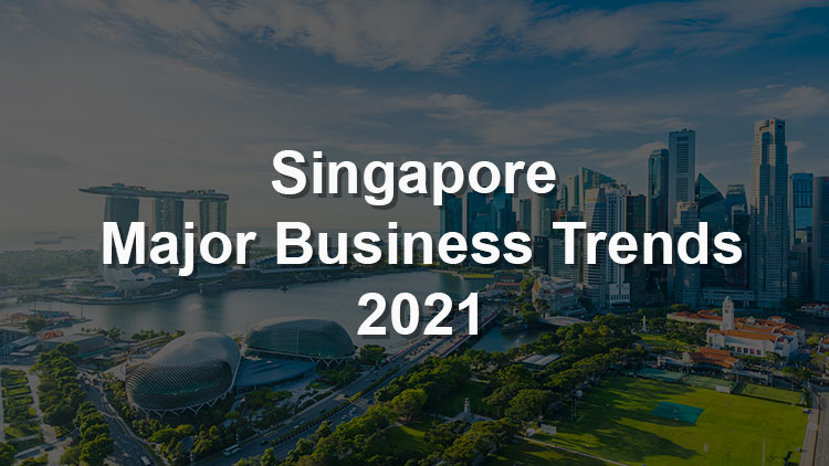 singapore-major-business-trends-in-2021