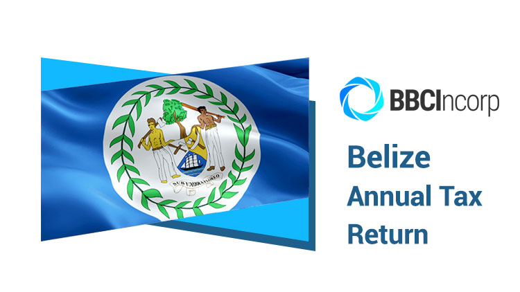 Belize Annual Tax Return & How To File